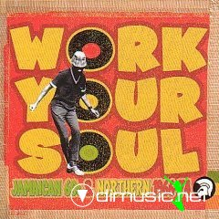 AAVV  trojan  - work your soul - jamaican 60's and northern soul 1966 - 1974 (trojan records 2003) -