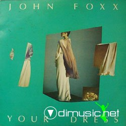 John Foxx - Your Dress / The Garden 12