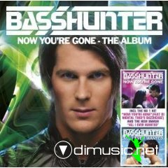 Basshunter - Now Youre Gone the Album (2008)
