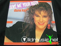 Dana Kay - Give Me Your Body 12