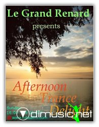 Le Grand Renard - Afternoon Trance Delight 28 (13.07.2008)