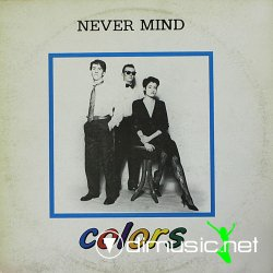 COLORS - never mind Maxi Single 1985