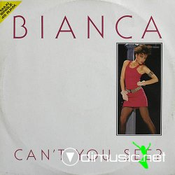 Bianca - Can't You See (Maxi Single 1984)