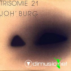 Trisomie 21 - Joh'Burg And Two Other Songs