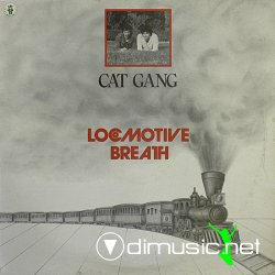 Cat Gang - Locomotive Breath