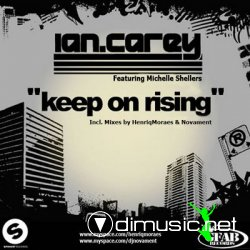 Ian Carey Feat. Michelle Shellers - Keep On Rising (Dj HenriqMoraes & Dj Novament Tribale Mix)