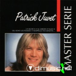 Patrick Juvet - Master Serie (The Greatest Hits)