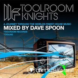 Toolroom Knights Vol. 5 Mixed By Dave Spoon