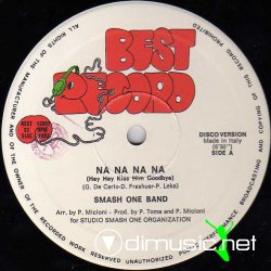 SMASH ONE BAND - Na Na Na Na (Hey Hey Kiss Him Goodbye) 1982