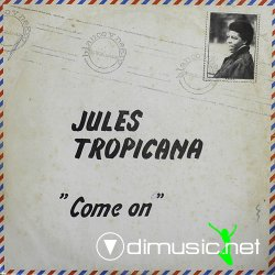 Jules Tropicana - Come On 12