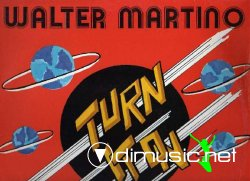 Walter Martino - Turn It On 12