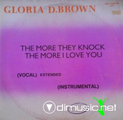 Gloria D. Brown - The More They Knock The More I Love You (Vocal-Extended Version 1985)