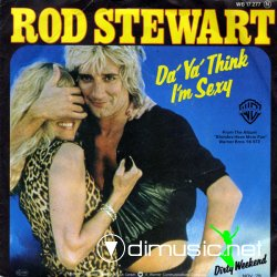 ROD STEWART - Da Ya Think I'm Sexy (Original 12
