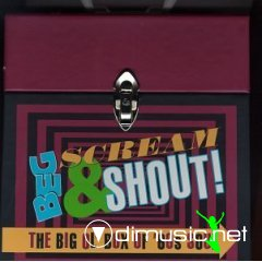 Beg, Scream & Shout!: The Big Ol' Box Of 60's Soul [BOX SET]