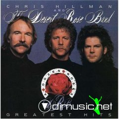 Chris Hillman - The Desert Rose Band Greatest Hits  [ORIGINAL RECORDING REISSUED]