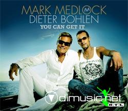 Mark Medlock & Dieter Bohlen - You Can Get It - 2007