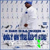 Daz Dillinger - Only On The Left Side (2008)