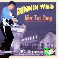 Killer Taco Stomp - Runnin' Wild