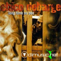 CHICO DEBARGE - LONG TIME NO SEE - CD *NEW