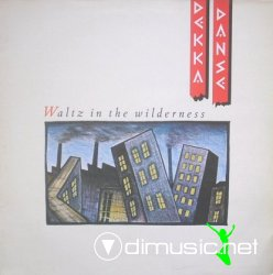 Dekka Danse - Waltz in the Wilderness (1984)