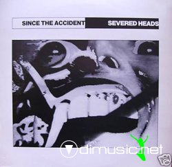 "LP SEVERED HEADS ""Since The Accident"" Ink Records 1983"