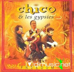 Chico & The Gypsies - Freedom (2005)