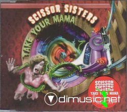 Scissors Sisters - Take Your Mama Out