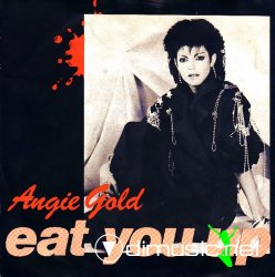 Angie Gold - Eat You Up -7'' Single - 1985
