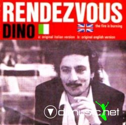 DINO - RENDEZVOUS (THE FIRE IS BURNING)(SINGLE) 1986