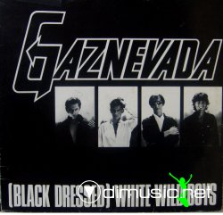 Gaznevada - (Black Dressed) White Wild Boys 12