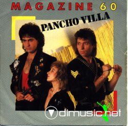 Magazine 60 - Pancho Villa  - 7'' Single - 1986
