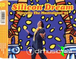 Silicon Dream - Marcello The Mastroianni 95 (Maxi-Single)