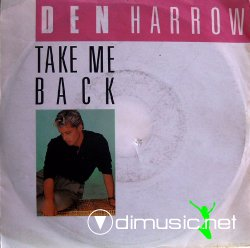 Den Harrow - Take Me Back  - 7'' Single - 1989