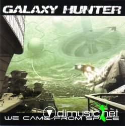 Galaxy Hunter - We Came from Space ( CD 2008)