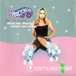 Rollergirl - Now I'm Singin'... And The Party Keeps On Rollin'