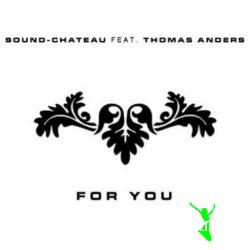 Sound-Chateau feat. Thomas Anders - For You (MCD) (2008)
