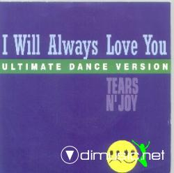 Tears 'n Joy - I Will Always Love You
