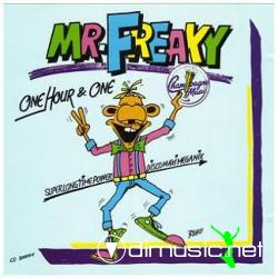 Mr. Freaky - One Hour & One 1988