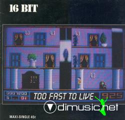16 Bit -Too Fast To Live  - 12'' Single - 1988