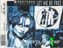 2 Brothers On The 4th Floor - Let Me Be Free  -Maxi - 1994