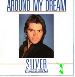 SILVER POZZOLI - Around My Dream - 1985