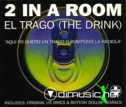 2 In A Room - El Trago (The Drink)  - CD Maxi - 1994