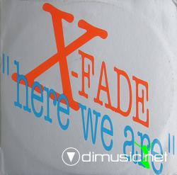 X-Fade - Here We Are