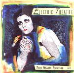 Electric Theatre - Two Hearts Together -12'' Single -1987