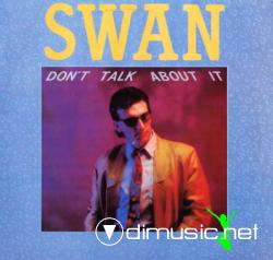 Swan - Don't Talk About It