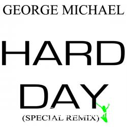 George Michael - Hard Day (12'' Special Remix) - 1987