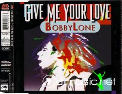Bobby Lone - Give Me Your Love