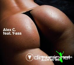 Alex C. feat. Y-Ass - Du Hast Den Schoensten Arsch Der Welt (All Mixes) (2007)