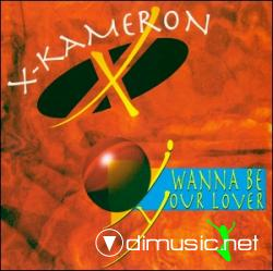 X-Kameron - I Wanna Be Your Lover