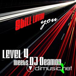 Level 4 Meets DJ Deamon-Still Loving You 2008